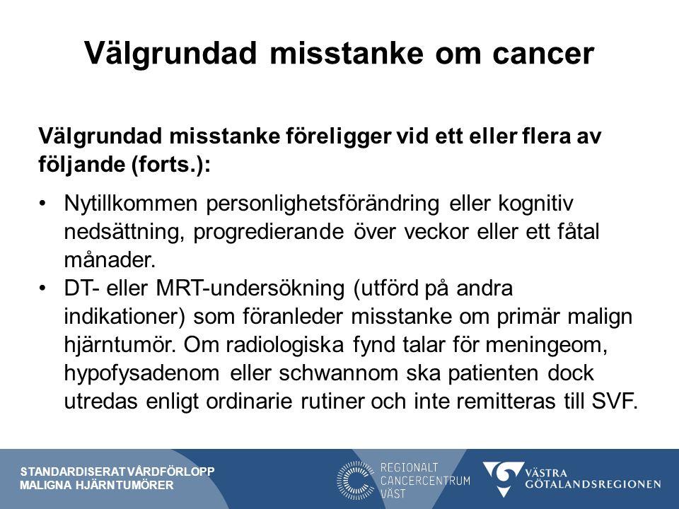 Utredande enheter i regionen (forts.) På Alingsås, Kungälvs och Lidköpings sjukhus handläggs patienter med primär malign hjärntumör vid internmedicinsk eller geriatrisk avdelning enligt lokala rutiner.
