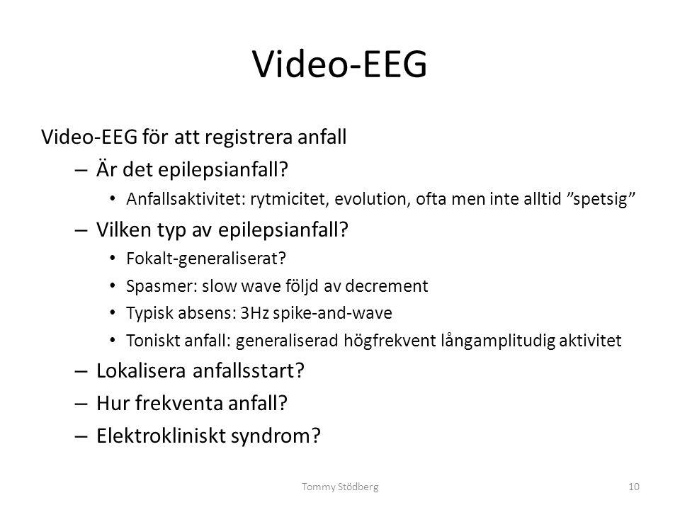 """Video-EEG Video-EEG för att registrera anfall – Är det epilepsianfall? Anfallsaktivitet: rytmicitet, evolution, ofta men inte alltid """"spetsig"""" – Vilke"""