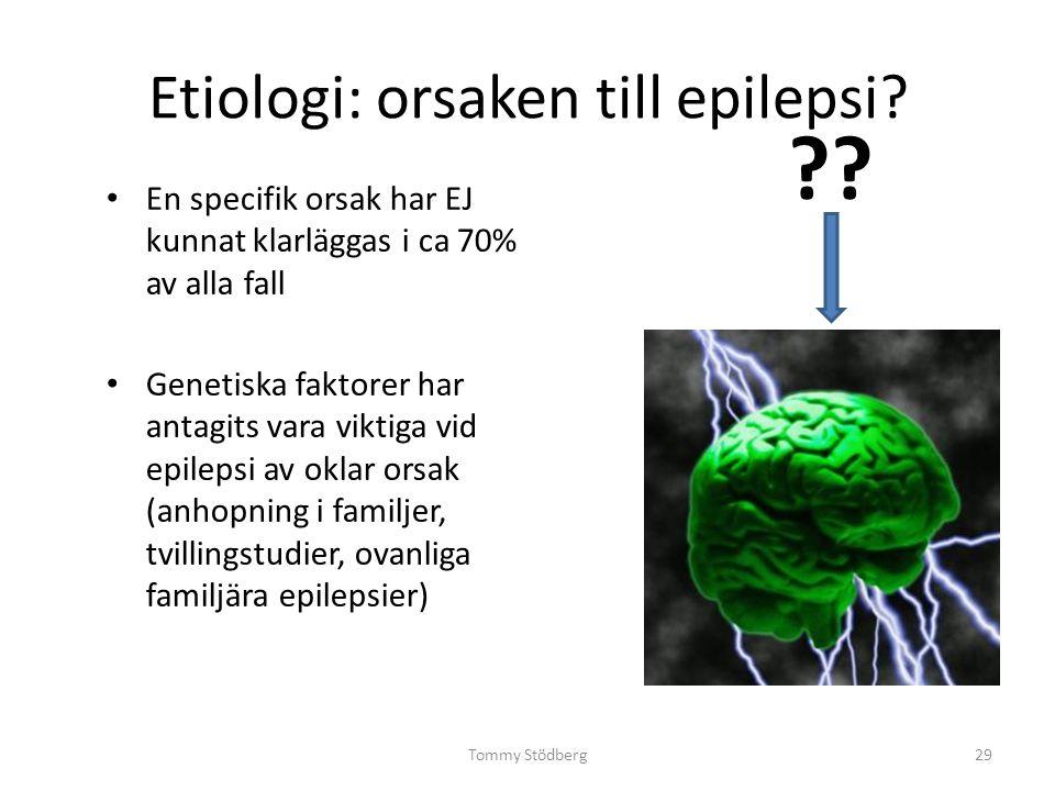 Etiologi: orsaken till epilepsi? En specifik orsak har EJ kunnat klarläggas i ca 70% av alla fall Genetiska faktorer har antagits vara viktiga vid epi
