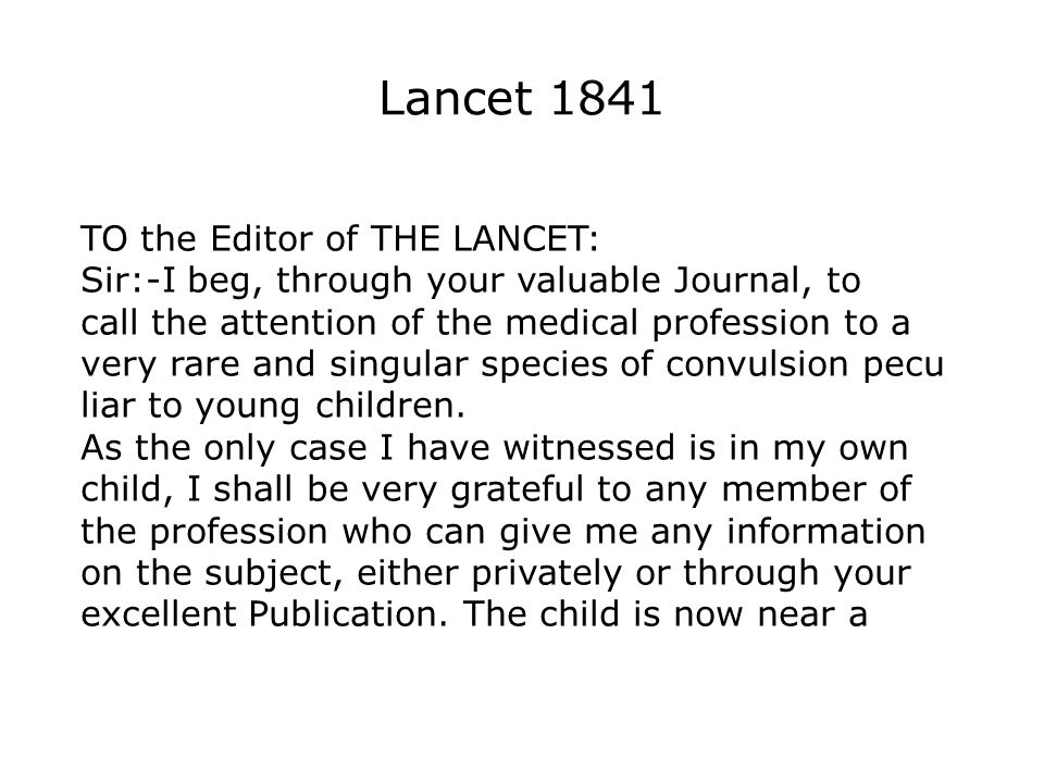 Lancet 1841 TO the Editor of THE LANCET: Sir:-I beg, through your valuable Journal, to call the attention of the medical profession to a very rare and