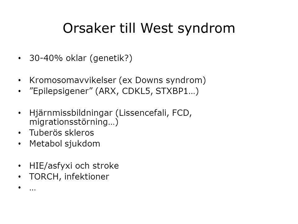 """Orsaker till West syndrom 30-40% oklar (genetik?) Kromosomavvikelser (ex Downs syndrom) """"Epilepsigener"""" (ARX, CDKL5, STXBP1…) Hjärnmissbildningar (Lis"""