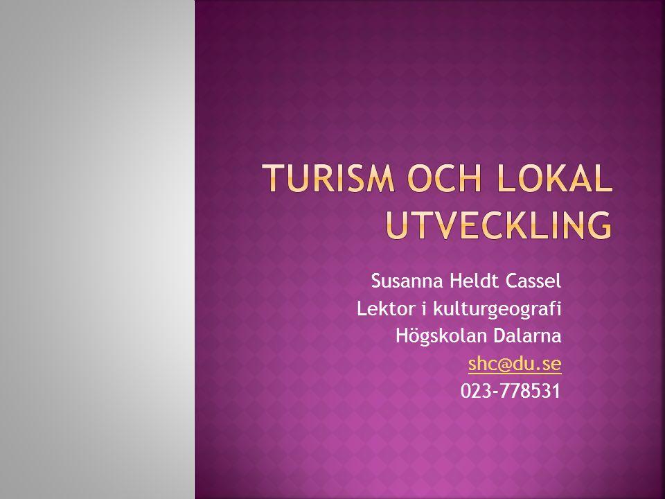 Susanna Heldt Cassel Lektor i kulturgeografi Högskolan Dalarna shc@du.se 023-778531