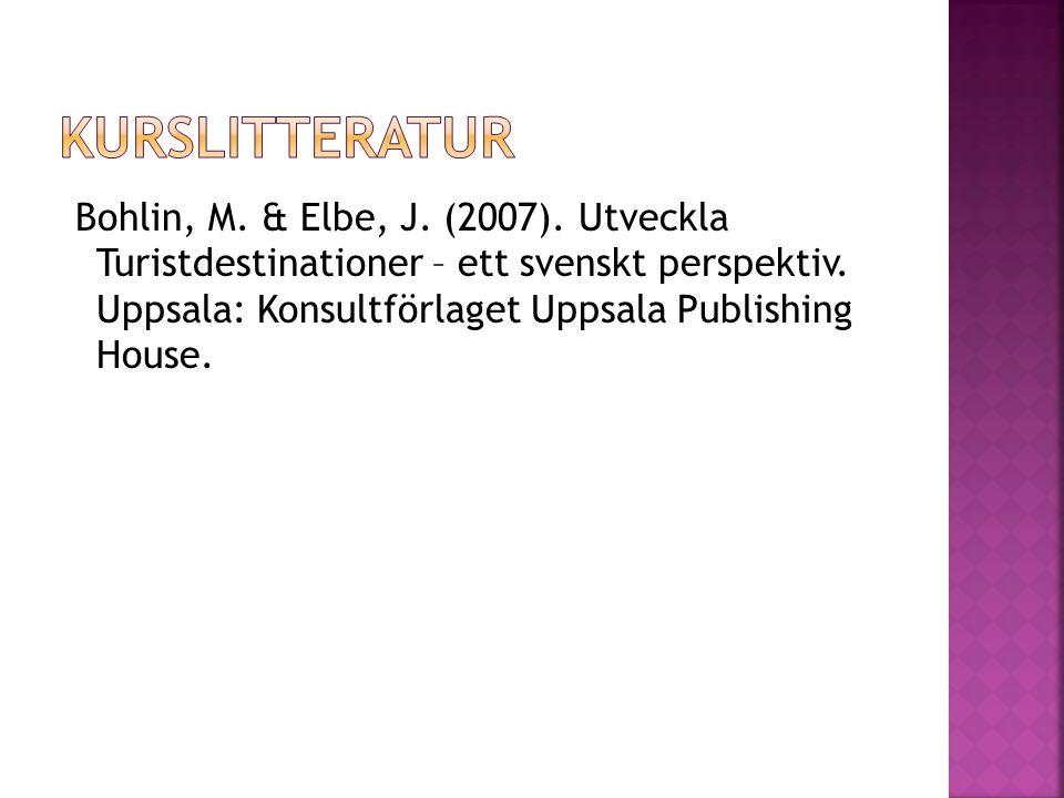 Bohlin, M. & Elbe, J. (2007). Utveckla Turistdestinationer – ett svenskt perspektiv. Uppsala: Konsultförlaget Uppsala Publishing House.