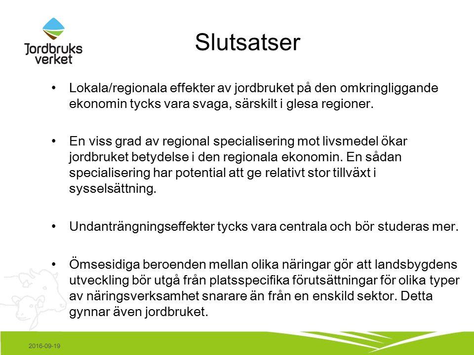 Slutsatser Lokala/regionala effekter av jordbruket på den omkringliggande ekonomin tycks vara svaga, särskilt i glesa regioner.