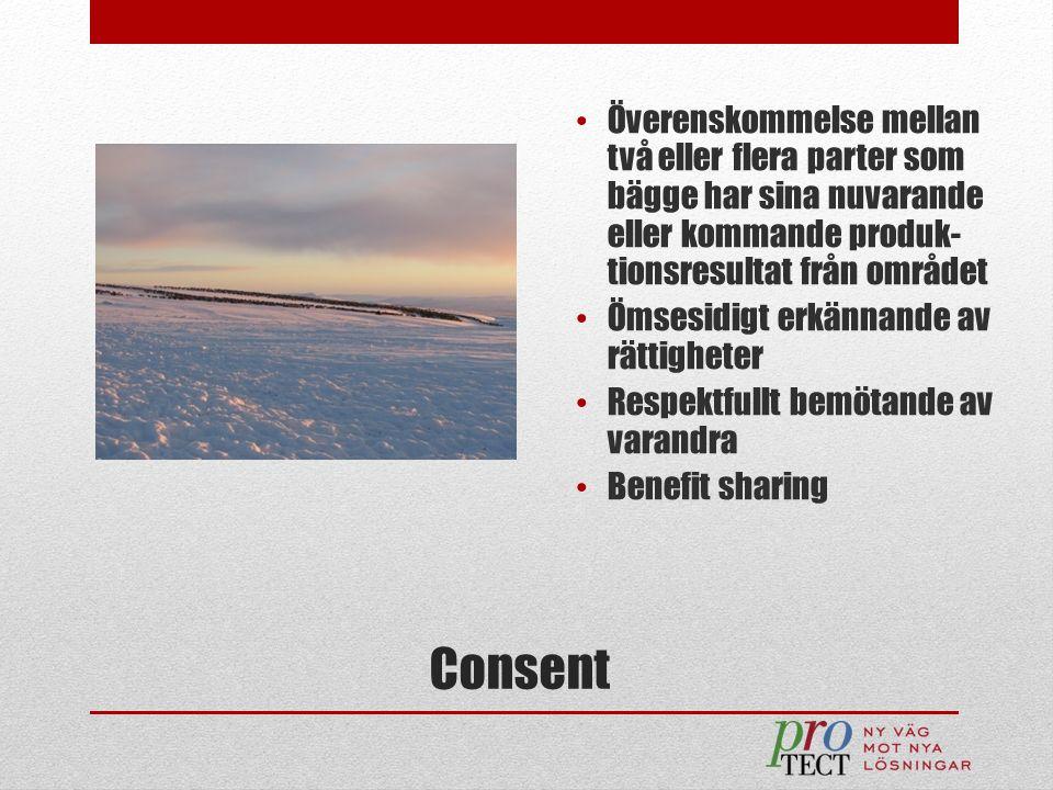 Consent Överenskommelse mellan två eller flera parter som bägge har sina nuvarande eller kommande produk- tionsresultat från området Ömsesidigt erkänn
