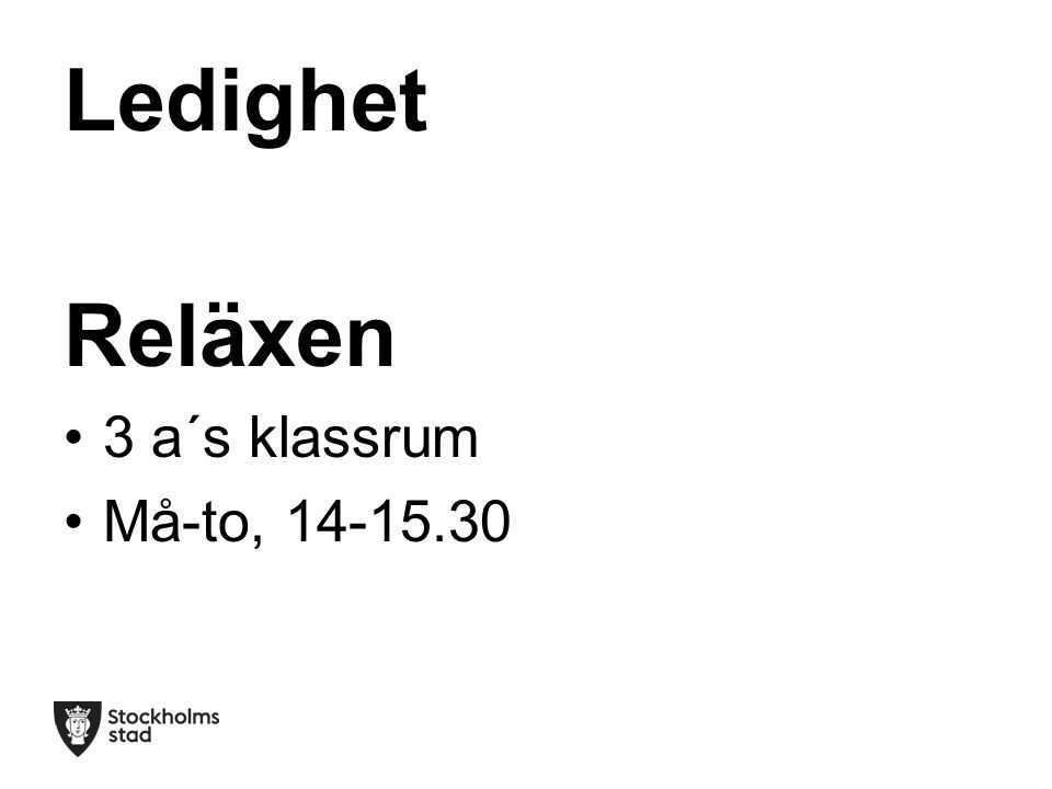 Ledighet Reläxen 3 a´s klassrum Må-to, 14-15.30