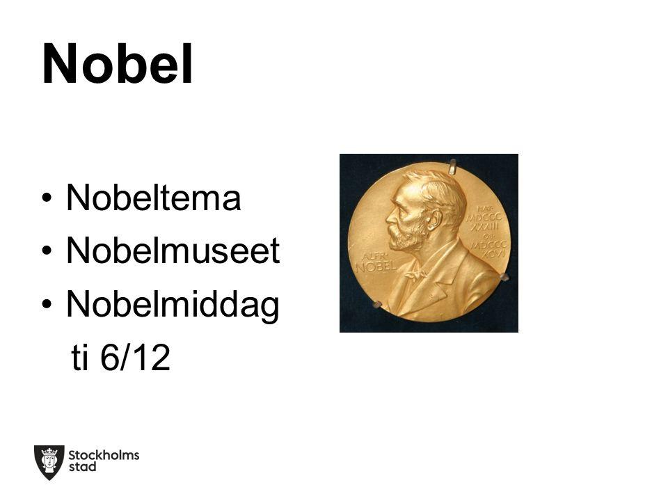 Nobel Nobeltema Nobelmuseet Nobelmiddag ti 6/12