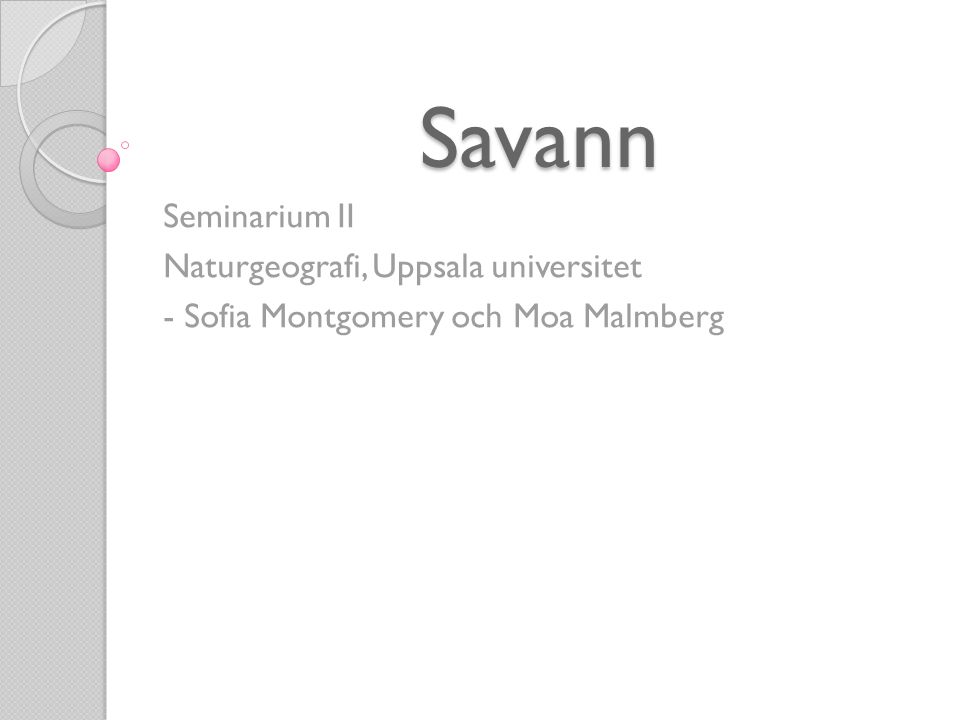 Savann Seminarium II Naturgeografi, Uppsala universitet - Sofia Montgomery och Moa Malmberg