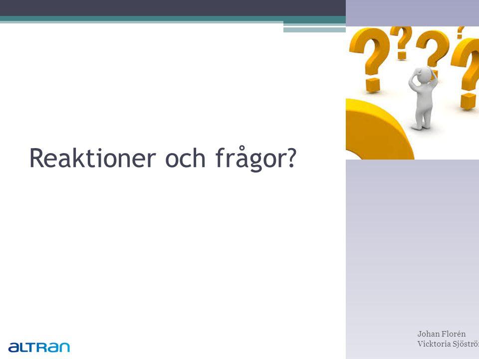 Reaktioner och frågor Johan Florén Vicktoria Sjöström
