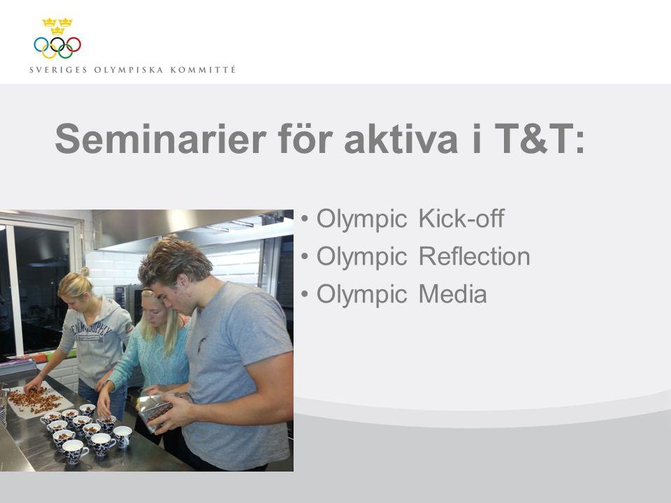 Seminarier för aktiva i T&T: Olympic Kick-off Olympic Reflection Olympic Media