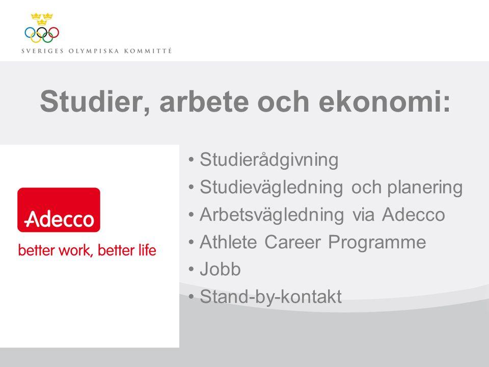 Studier, arbete och ekonomi: Studierådgivning Studievägledning och planering Arbetsvägledning via Adecco Athlete Career Programme Jobb Stand-by-kontak