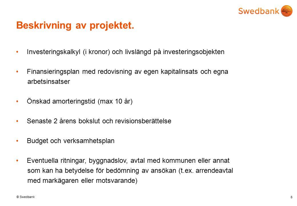 © Swedbank Beskrivning av projektet.