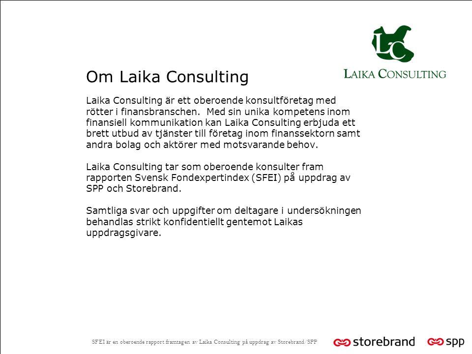 Om Laika Consulting Laika Consulting är ett oberoende konsultföretag med rötter i finansbranschen.
