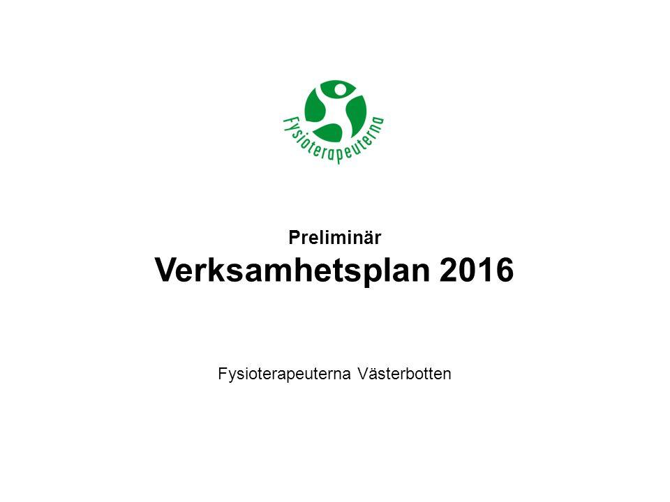 Preliminär Verksamhetsplan 2016 Fysioterapeuterna Västerbotten