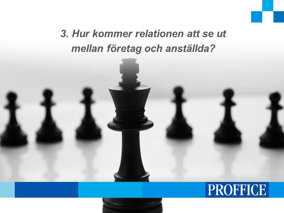 3. Hur kommer relationen att se ut mellan företag och anställda?