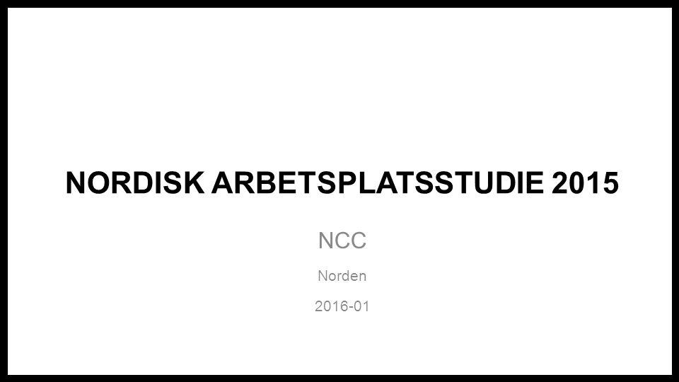 NORDISK ARBETSPLATSSTUDIE 2015 NCC Norden 2016-01