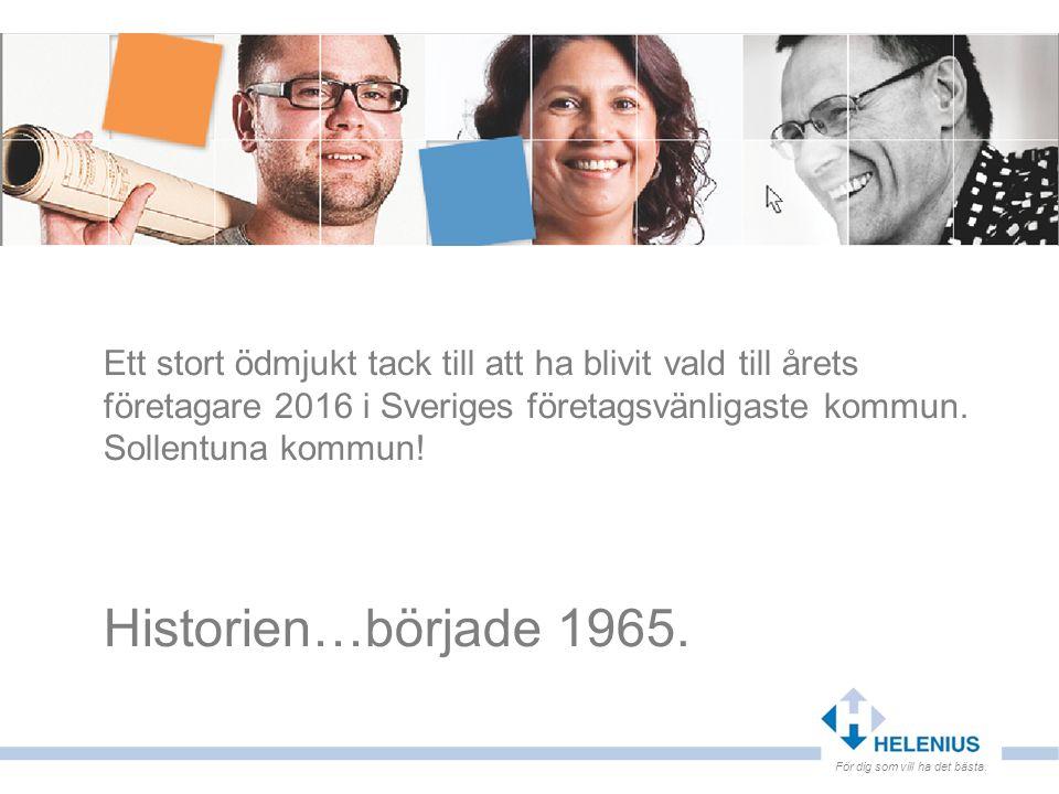 Ett stort ödmjukt tack till att ha blivit vald till årets företagare 2016 i Sveriges företagsvänligaste kommun. Sollentuna kommun! Historien…började 1