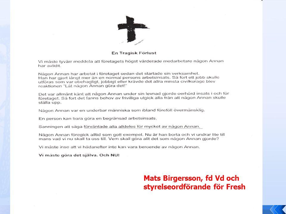 Mats Birgersson, fd Vd och styrelseordförande för Fresh