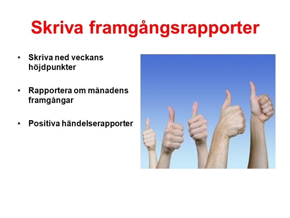 Skriva framgångsrapporter Skriva ned veckans höjdpunkter Rapportera om månadens framgångar Positiva händelserapporter