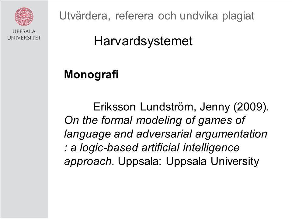Utvärdera, referera och undvika plagiat Monografi Eriksson Lundström, Jenny (2009).