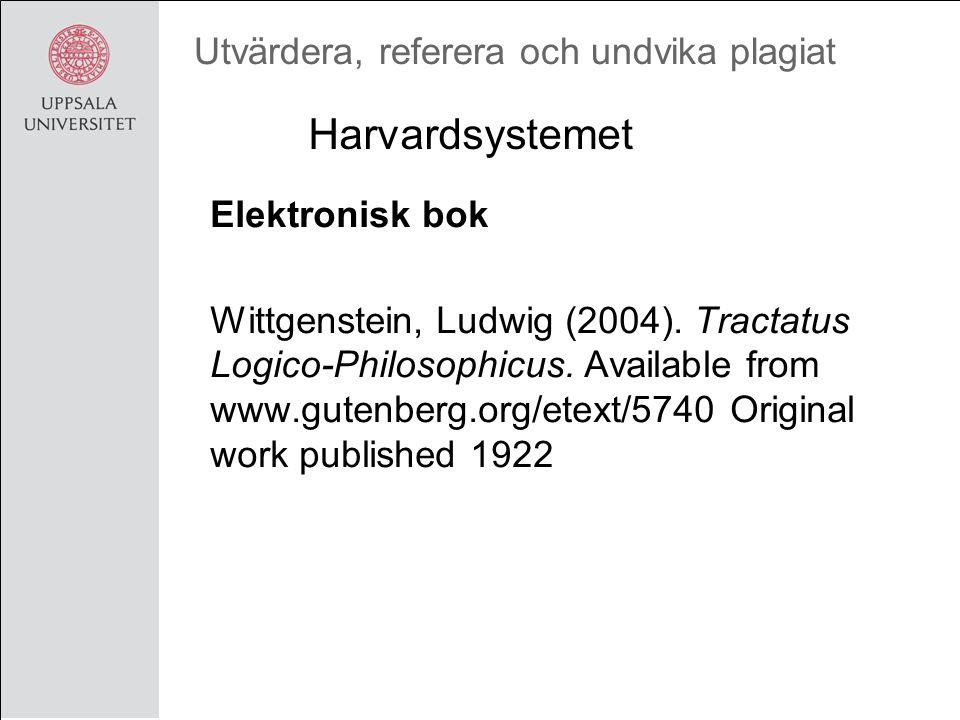 Utvärdera, referera och undvika plagiat Harvardsystemet Elektronisk bok Wittgenstein, Ludwig (2004).