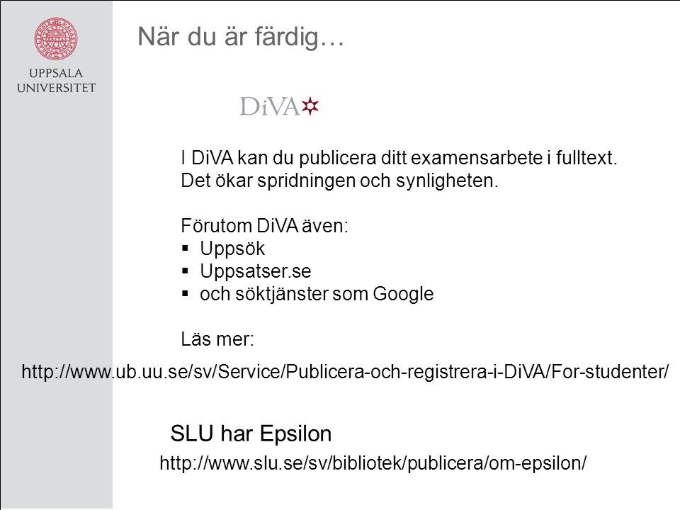 När du är färdig… I DiVA kan du publicera ditt examensarbete i fulltext.