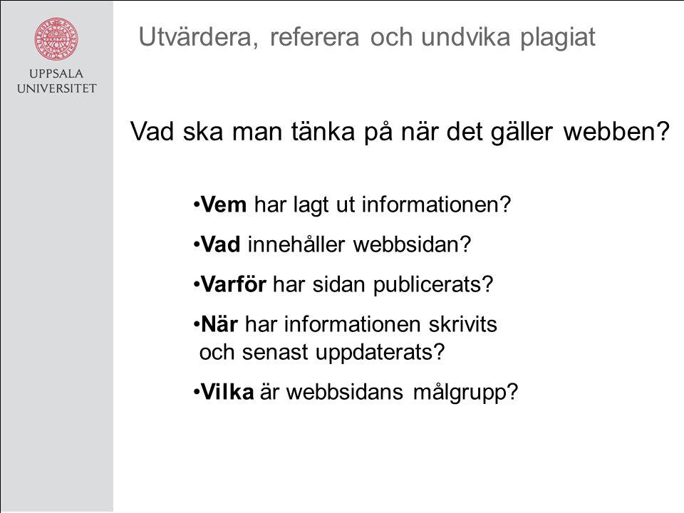 Utvärdera, referera och undvika plagiat Kapitel i en bok Andersson Raeder, Johanna (2009).