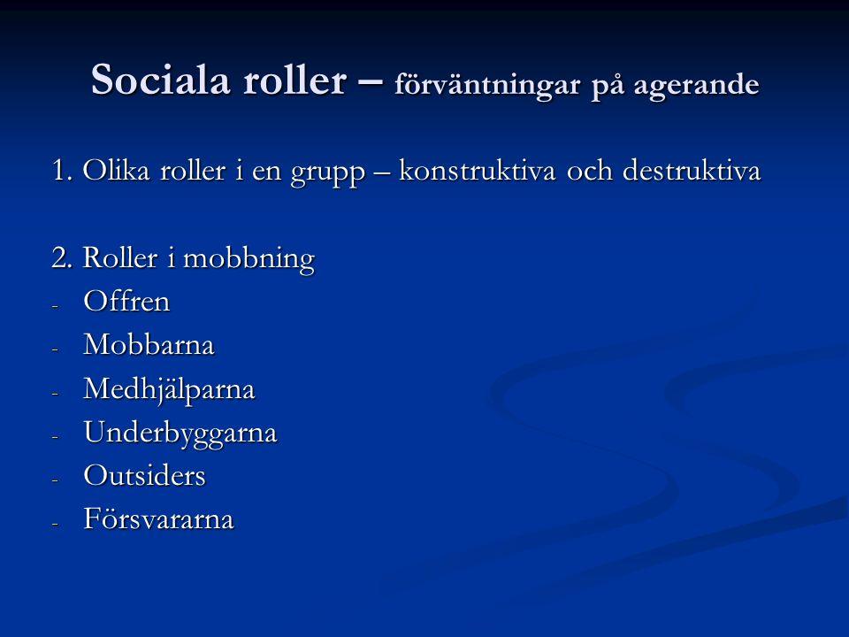 Sociala roller – förväntningar på agerande 1.