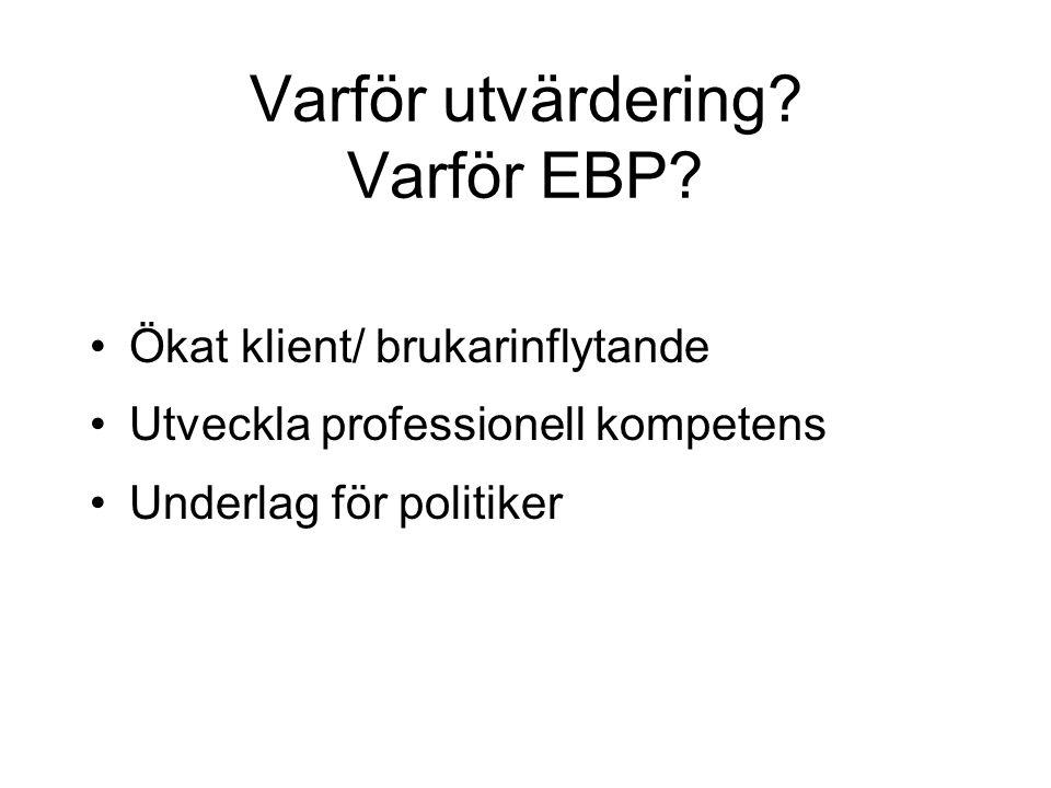 Varför utvärdering. Varför EBP.
