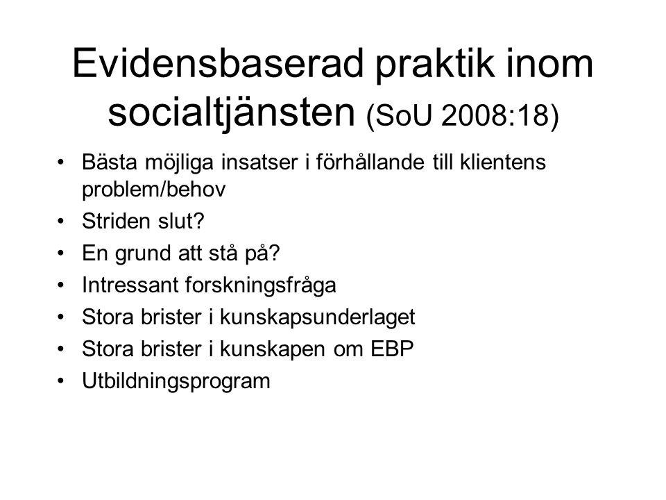 Evidensbaserad praktik inom socialtjänsten (SoU 2008:18) Bästa möjliga insatser i förhållande till klientens problem/behov Striden slut.