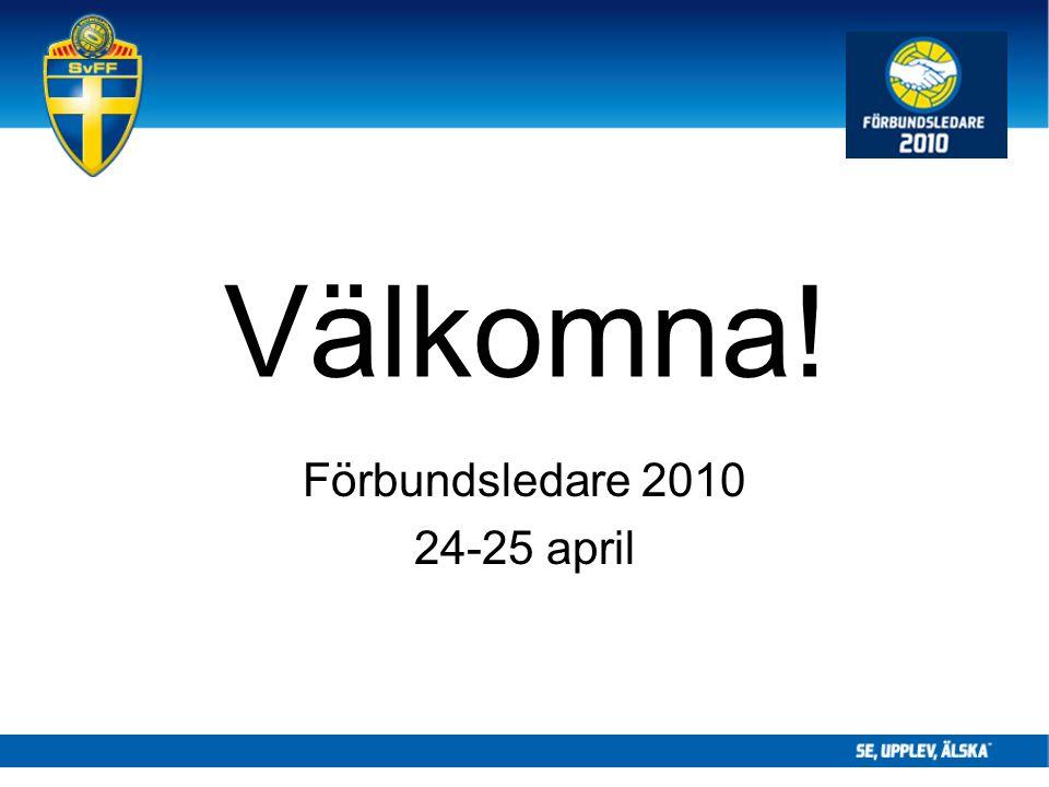 Välkomna! Förbundsledare 2010 24-25 april