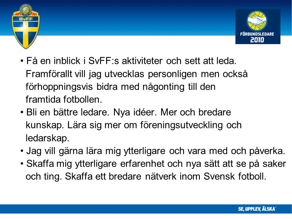 Få en inblick i SvFF:s aktiviteter och sett att leda.