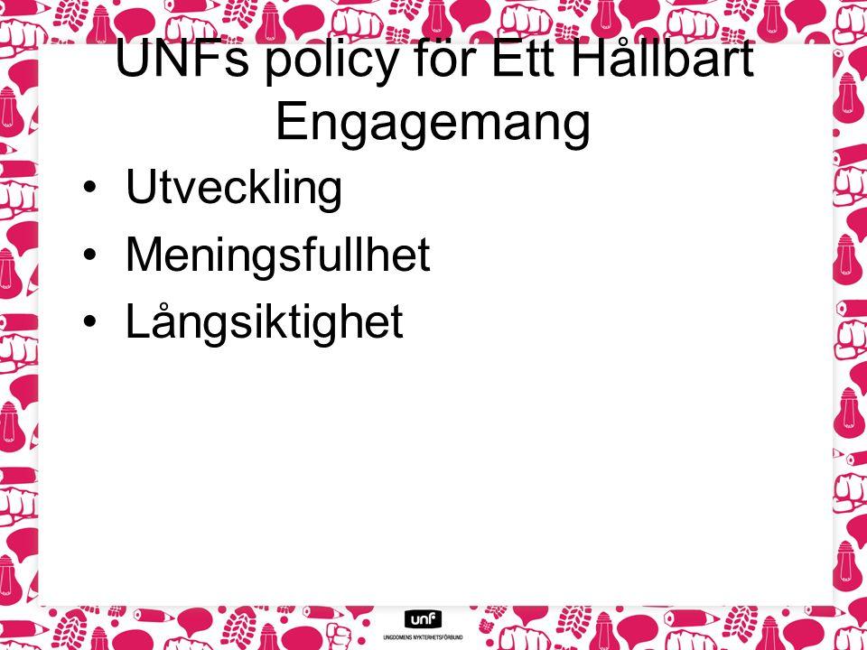 UNFs policy för Ett Hållbart Engagemang Utveckling Meningsfullhet Långsiktighet