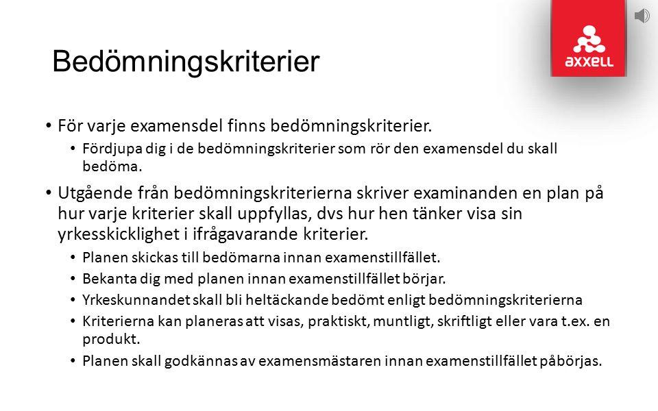 Bedömningskriterier För varje examensdel finns bedömningskriterier.