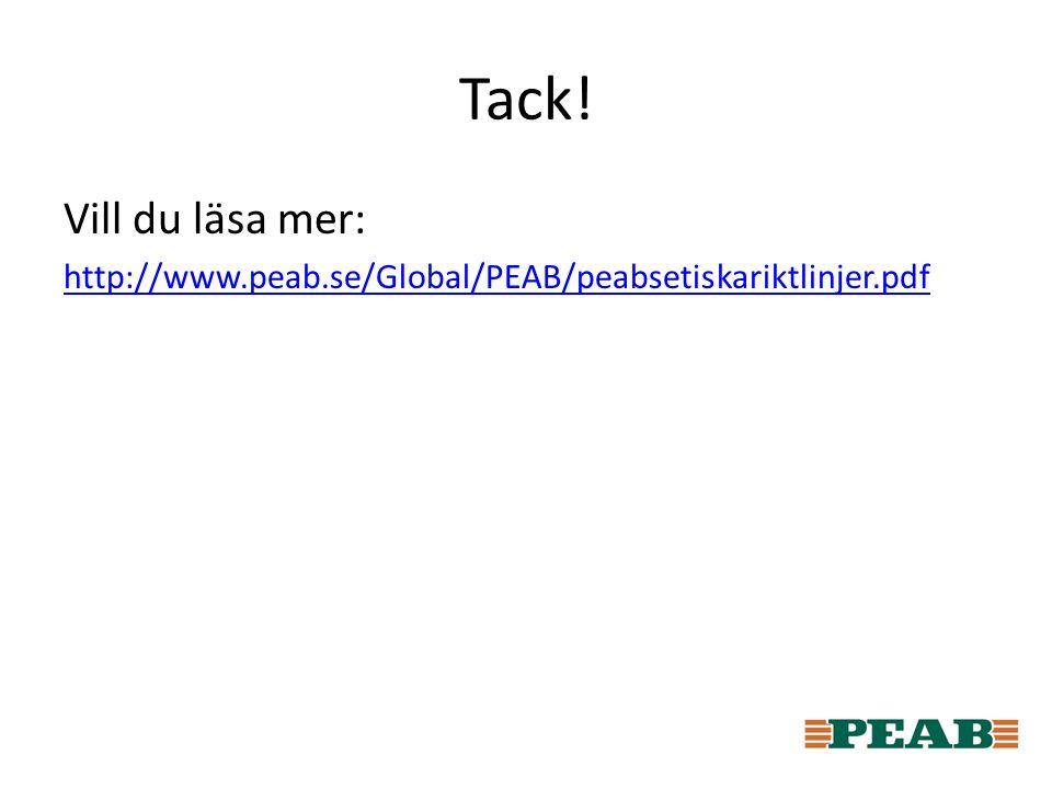 Tack! Vill du läsa mer: http://www.peab.se/Global/PEAB/peabsetiskariktlinjer.pdf