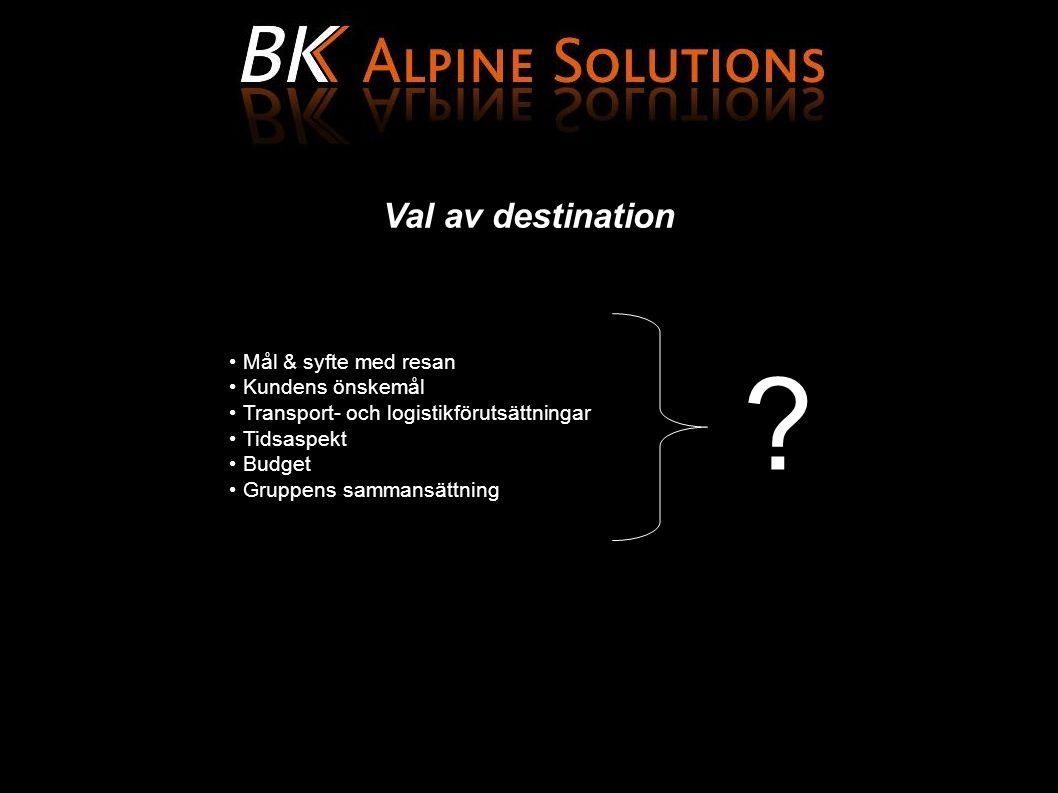 Val av destination Mål & syfte med resan Kundens önskemål Transport- och logistikförutsättningar Tidsaspekt Budget Gruppens sammansättning