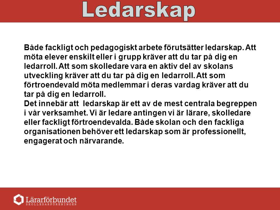 Både fackligt och pedagogiskt arbete förutsätter ledarskap.