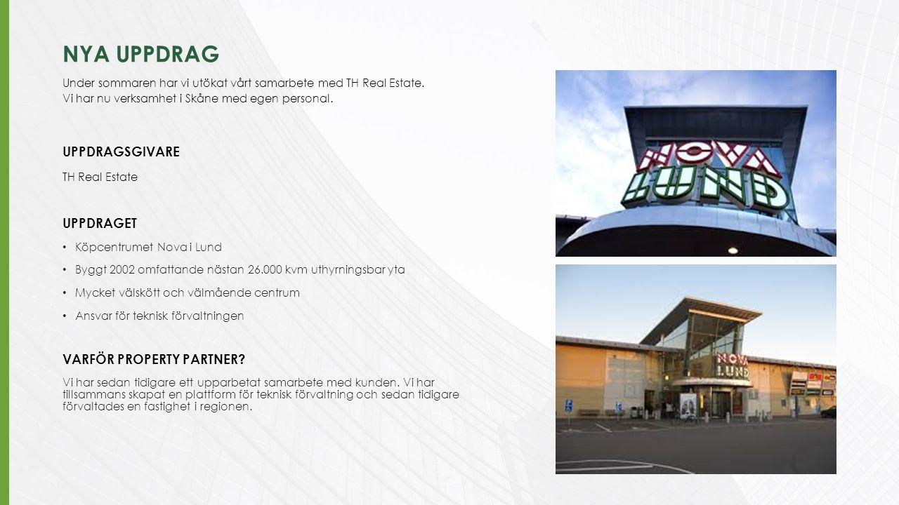 NYA UPPDRAG Under sommaren har vi utökat vårt samarbete med TH Real Estate. Vi har nu verksamhet i Skåne med egen personal. UPPDRAGSGIVARE TH Real Est