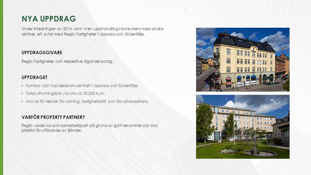 NYA UPPDRAG Under inledningen av 2016 vann vi en upphandling i konkurrens med andra aktörer, ett avtal med Regio Fastigheter i Uppsala och Södertälje.