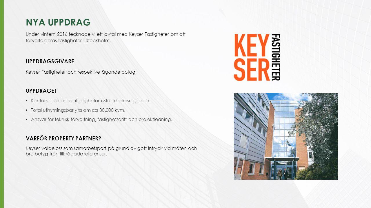 NYA UPPDRAG Under vintern 2016 tecknade vi ett avtal med Keyser Fastigheter om att förvalta deras fastigheter i Stockholm. UPPDRAGSGIVARE Keyser Fasti
