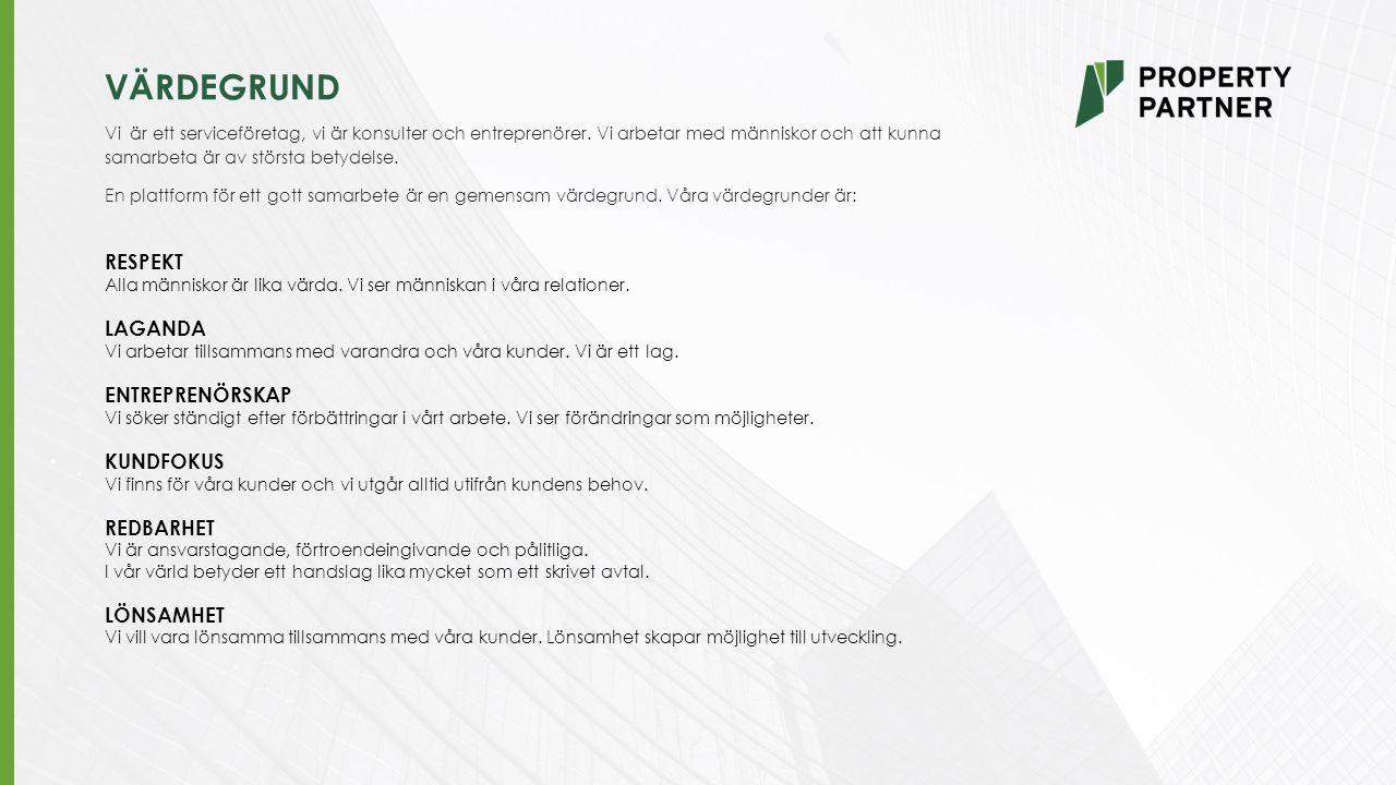 VÄRDEGRUND Vi är ett serviceföretag, vi är konsulter och entreprenörer. Vi arbetar med människor och att kunna samarbeta är av största betydelse. En p
