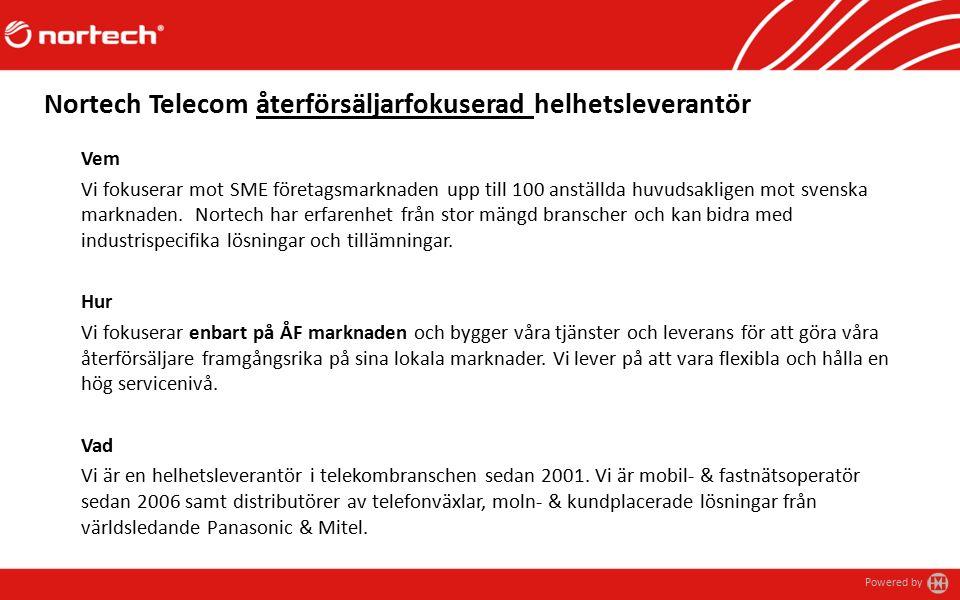 Powered by Vem Vi fokuserar mot SME företagsmarknaden upp till 100 anställda huvudsakligen mot svenska marknaden. Nortech har erfarenhet från stor män