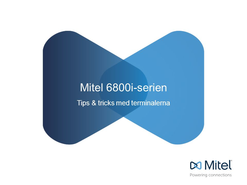 Tips & tricks med Mitels SIP-terminaler Vi går igenom de viktigaste funktionerna i Mitels SIP- terminaler 2