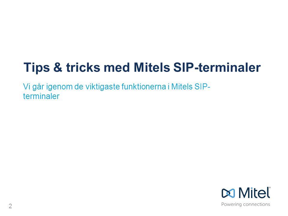 | ©2015 Mitel Mervärden för användare: Skärmvisningslägen Terminal 6867/6869i kan anpassa skärmen till att visa tid och datum men även presentera användareuppgifter.