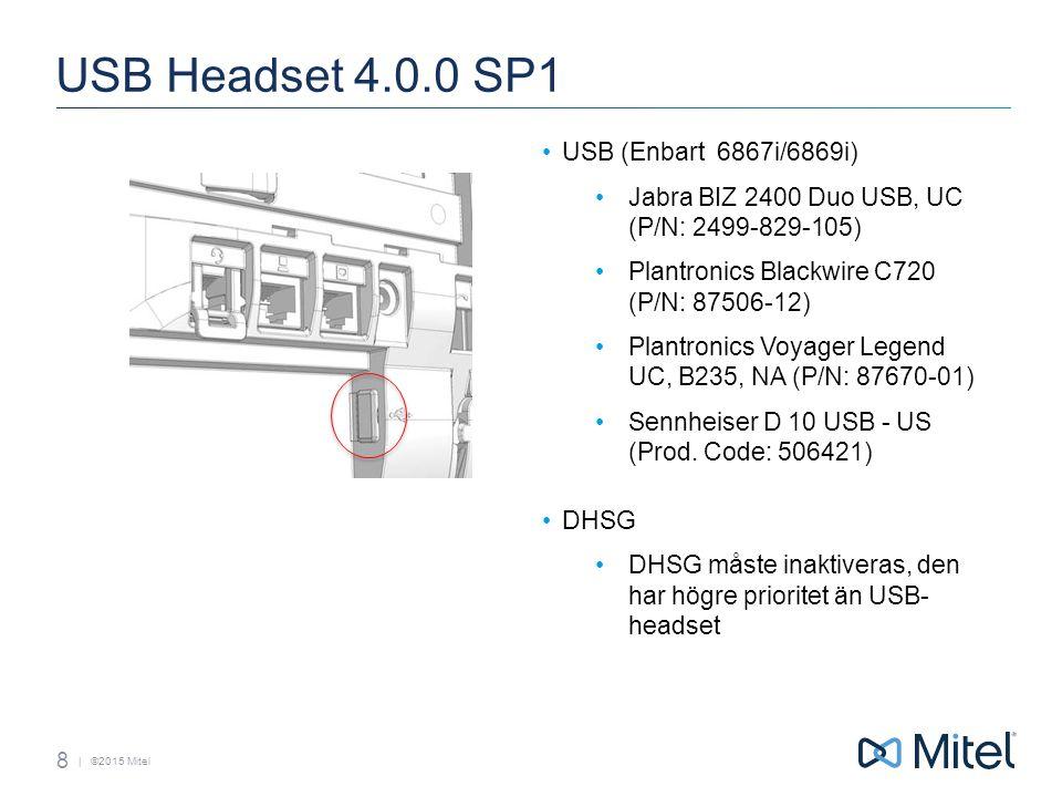 | ©2015 Mitel DHSG / EHS DHSG / EHS (6865i,6867i,6869i) EHS : Electronic Hook Switch Ger användaren möjlighet att styra terminalen vi headset-svarsknapp.