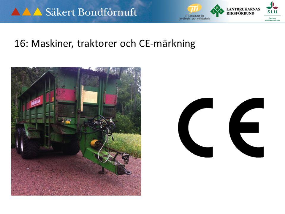 16: Maskiner, traktorer och CE-märkning