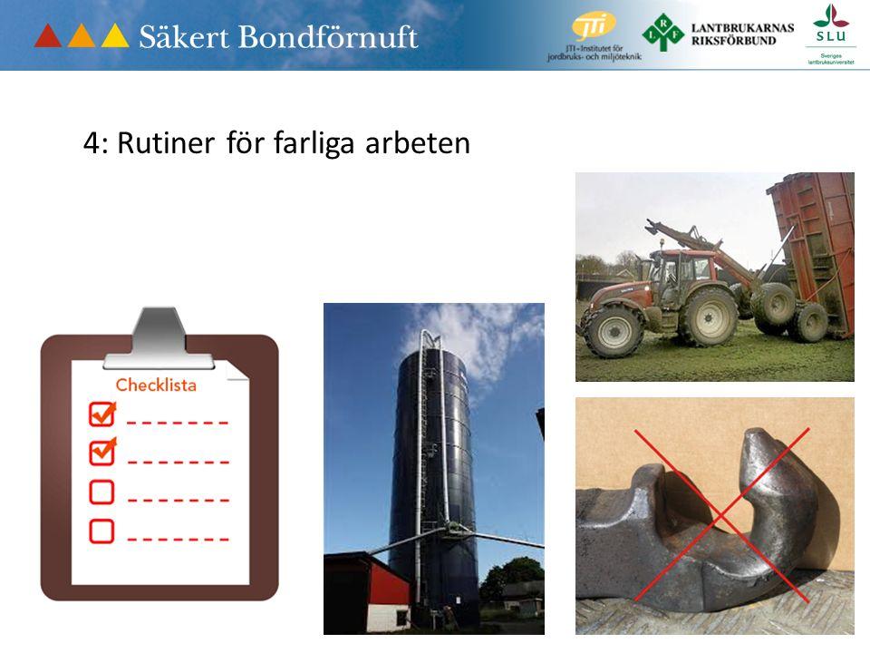 4: Rutiner för farliga arbeten