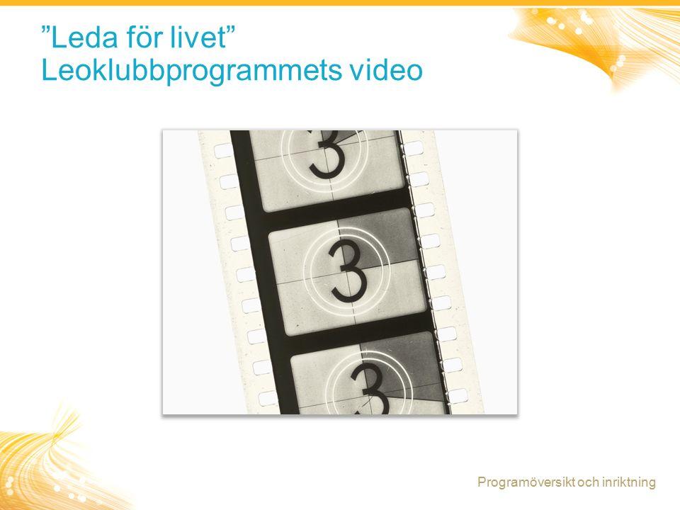 14 Leda för livet Leoklubbprogrammets video Programöversikt och inriktning