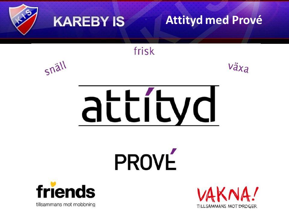 Kareby IS har fått förmånen att bli nominerade att ingå i projektet Attityd! , som drivs av verksamhets- och organisationsutvecklingsföretaget Prové.