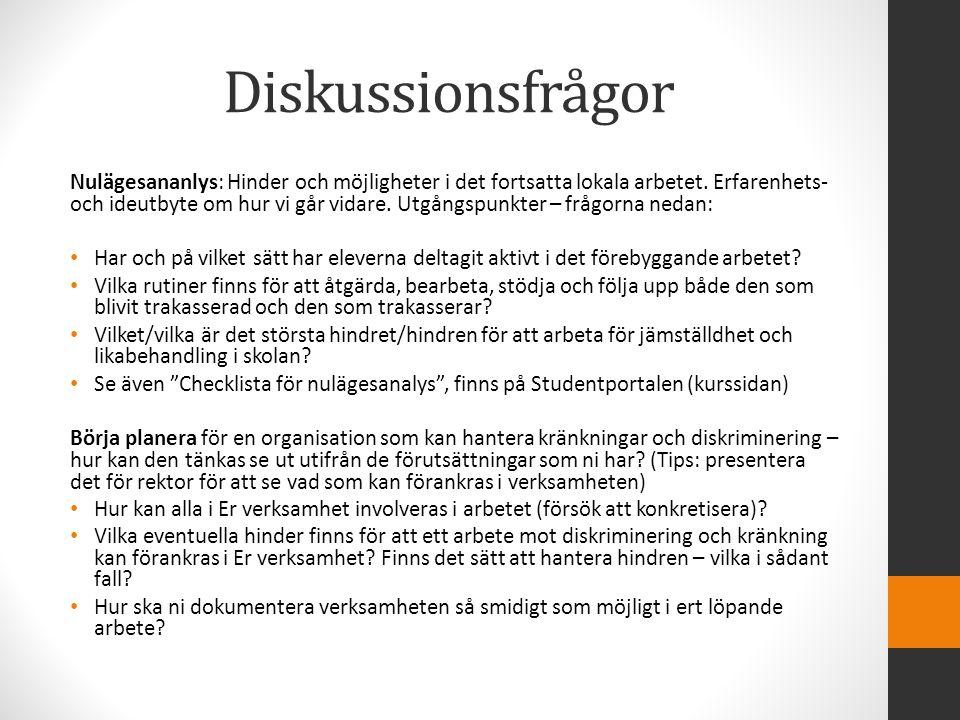 Diskussionsfrågor Nulägesananlys: Hinder och möjligheter i det fortsatta lokala arbetet.